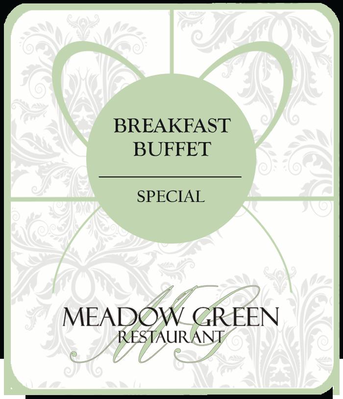 Meadow Green Restaurant Breakfast Buffet Special