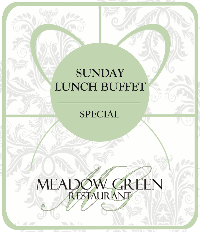 Meadow Green Restaurant Sunday Lunch Buffet Special