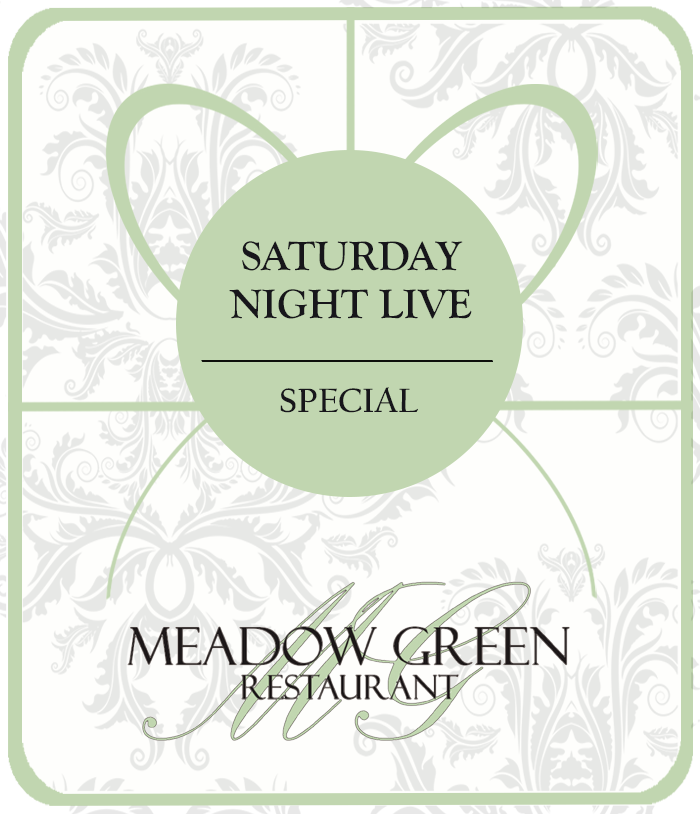 Meadow Green Restaurant Saturday Night Live Special